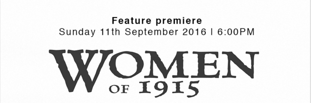 Women of 1915 feature premiere
