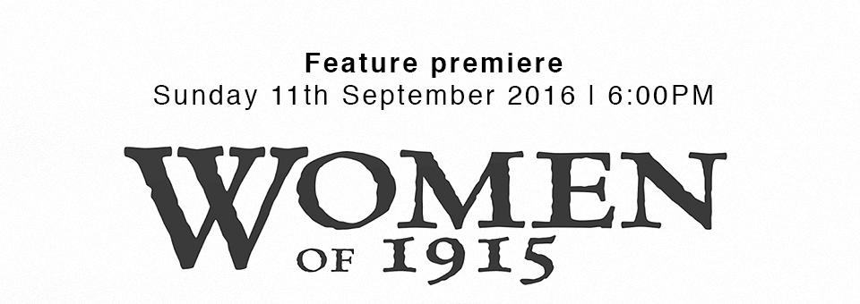 Women of 1915 feature premiere